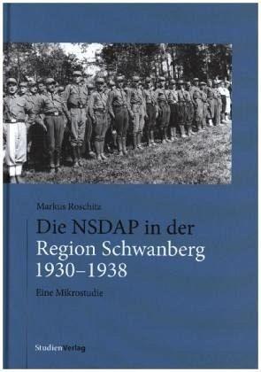Die NSDAP in der Region Schwanberg 1930-1938 - Roschitz, Markus