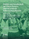 Politik und Gesellschaft im Vilayet Kosovo und im serbisch beherrschten Kosovo, 5 Teile