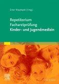 Repetitorium für die Facharztprüfung Kinder- und Jugendmedizin