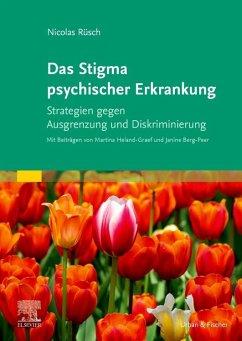 Das Stigma psychischer Erkrankung - Rüsch, Nicolas