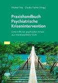 Praxishandbuch Psychiatrische Krisenintervention