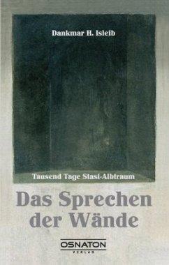 Das Sprechen der Wände - Isleib, Dankmar H.
