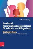 Praxisbuch Kommunikation für Adoptiv- und Pflegeeltern