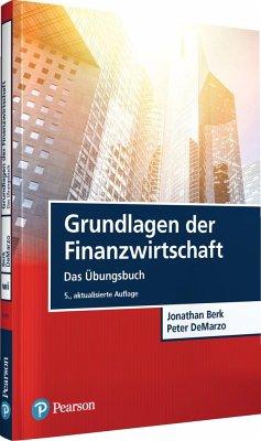 Grundlagen der Finanzwirtschaft - Das Übungsbuch - Berk, Jonathan;DeMarzo, Peter
