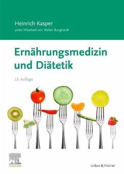 Ernährungsmedizin und Diätetik - Kasper, Heinrich;Burghardt, Walter