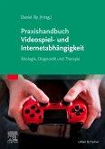 Praxishandbuch Videospiel- und Internetabhängigkeit