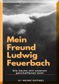 Mein Freund Ludwig Feuerbach (eBook, ePUB)