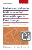 Freiheitsentziehende Maßnahmen bei Minderjährigen in Einrichtungen (eBook, ePUB)