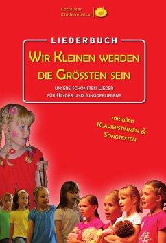 Wir Kleinen werden die Größten sein (eBook, ePUB) - Karow, Torsten; Karow, Torsten; Kindermusical, Cottbuser; Zibula, Manja