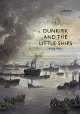 Dunkirk and the Little Ships (eBook, PDF)