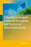 Naturally Challenged: Contested Perceptions and Practices in Urban Green Spaces (eBook, PDF)