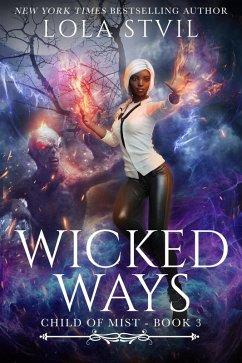 Child Of Mist: Wicked Ways (Book 3)