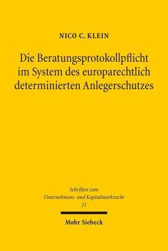 Die Beratungsprotokollpflicht im System des europarechtlich determinierten Anlegerschutzes (eBook, PDF) - Klein, Nico C.
