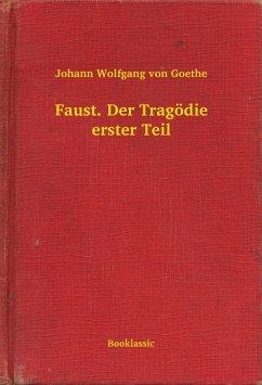 Faust. Der Tragödie erster Teil (eBook, ePUB) - Goethe, Johann Wolfgang von
