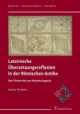 Lateinische Übersetzungsreflexion in der Römischen Antike