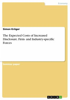 The Expected Costs of Increased Disclosure. Firm- and Industry-specific Forces (eBook, PDF)