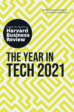 The Year in Tech, 2021: The Insights You Need from Harvard Business Review (eBook, ePUB) - Review, Harvard Business; Weinberger, David; Chamorro-Premuzic, Tomas; Rigby, Darrell K.; Furlonger, David