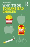 Why It's OK to Make Bad Choices (eBook, PDF)