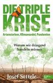 Die Triple-Krise: Artensterben, Klimawandel, Pandemien (eBook, ePUB)