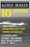 Serienkiller und Mord-Schakale: 10 Krimis (eBook, ePUB)