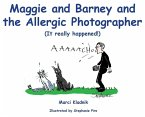 Maggie and Barney and the Allergic Photographer: (It really happened!)