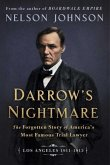 Darrow's Nightmare: The Forgotten Story of America's Most Famous Trial Lawyer: (Los Angeles 1911-1913)