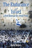 Endurance of Israel: A Brief History of the Jewish People