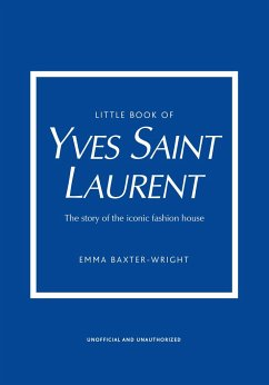 The Little Book of Yves Saint Laurent - Baxter-Wright, Emma