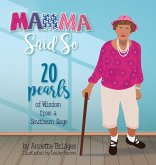 Mamma Said So: 20 Pearls of Wisdom from a Southern Sage