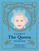 Pocket the Queen Wisdom (Us Edition): Inspirational Quotes and Wise Words from an Iconic Monarch