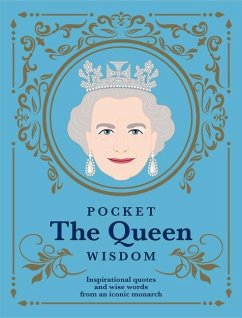 Pocket the Queen Wisdom (Us Edition): Inspirational Quotes and Wise Words from an Iconic Monarch - Hardie Grant