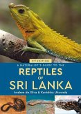 A Naturalist's Guide to the Reptiles of Sri Lanka (2nd edition)