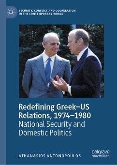 Redefining Greek-US Relations, 1974-1980 (eBook, PDF) - Antonopoulos, Athanasios