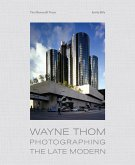 Wayne Thom: Photographing the Late Modern
