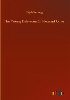 The Young DeliverersOf Pleasant Cove