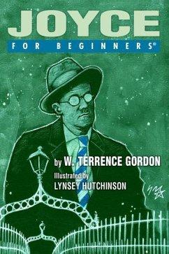 Joyce for Beginners - Gordon, W. Terrence (W. Terrence Gordon)