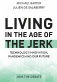 Living in the Age of the Jerk: Technology Innovation, Pandemics and our Future Join the Debate