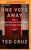 One Vote Away: How a Single Supreme Court Seat Can Change History