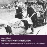 Wir Kinder der Kriegskinder (MP3-Download)