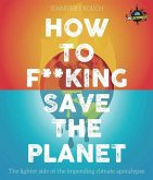 IFLScience! How to F***ing Save the Planet