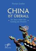 China ist überall - Ein Tutor erlebt den Aufstieg des Drachen