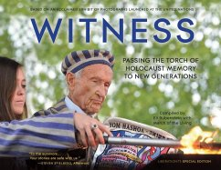 Witness: Passing the Torch of Holocaust Memory to New Generations - Rubenstein, Eli