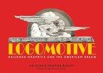Logomotive: Railroad Graphics and the American Dream