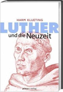 Luther und die Neuzeit (Restauflage) - Klueting, Harm
