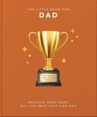 The Little Book of Dad: Perfect Words for Awesome Dads