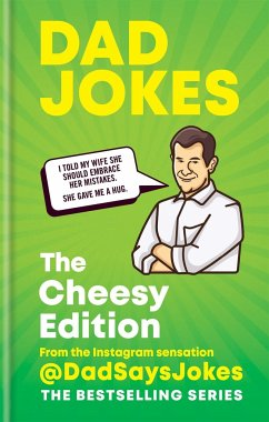 Dad Jokes: The Cheesy Edition: From the Instagram Sensation @dadsaysjokes - Jokes, Dad Says