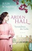 Arden Hall - Vermächtnis der Liebe (eBook, ePUB)