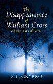 The Disappearance of William Cross and Other Tales of Terror