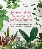 Unverwüstliche Zimmer- und Balkonpflanzen (eBook, ePUB)