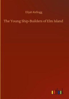 The Young Ship-Builders of Elm Island